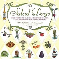 Salad Days: Recipes for Delicious Organic Salads and Dressings for Every Season (Paperback)