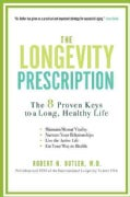 The Longevity Prescription: The 8 Proven Keys to a Long, Healthy Life (Paperback)