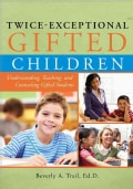 Twice-Exceptional Gifted Children: Understanding, Teaching, and Counseling Gifted Students (Paperback)