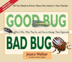 Good Bug Bad Bug: Who's Who, What They Do, and How to Manage Them Organically (All You Need To Know About The ... (Spiral bound)