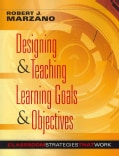 Designing & Teaching Learning Goals & Objectives (Paperback)