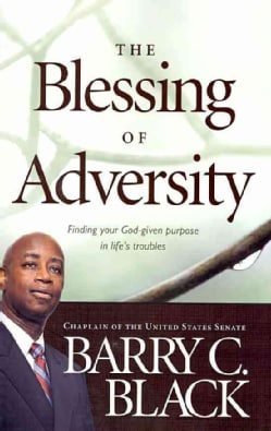 The Blessing of Adversity: Finding Your God-Given Purpose in Life's Troubles (Paperback)