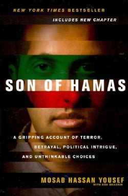 Son of Hamas: A Gripping Account of Terror, Betrayal, Political Intrigue, and Unthinkable Choices (Paperback)