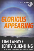 Glorious Appearing: The End of Days (Paperback)