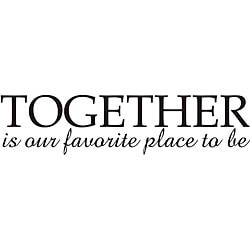 'Together is Our Favorite Place To Be' Vinyl Wall Art
