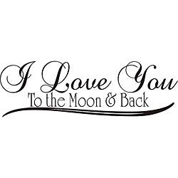 'I Love You to the Moon and Back' Vinyl Wall Art Quote