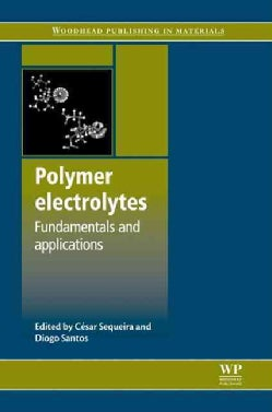 Polymer Electrolytes: Fundamentals and Applications (Hardcover)