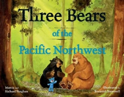Three Bears of the Pacific Northwest (Hardcover)
