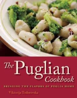 The Puglian Cookbook: Bringing the Flavors of Puglia Home (Paperback)
