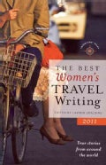 The Best Women's Travel Writing 2011: True Stories from Around the World (Paperback)