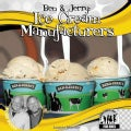 Ben & Jerry: Ice Cream Manufacturers (Hardcover)