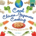 Cool Chinese and Japanese Cooking: Fun and Tasty Recipes for Kids (Hardcover)