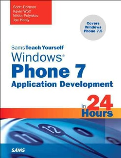 Sams Teach Yourself Windows Phone 7 Application Development in 24 Hours (Paperback)