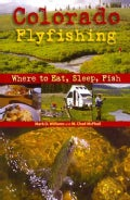 Colorado Flyfishing: Where to Eat, Sleep, Fish (Paperback)