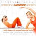 FITNESS AT HOME: FATBURNING NONSTOP AEROBICS - FITNESS AT HOME: FATBURNING NONSTOP AEROBICS