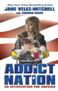 Addict Nation: An Intervention for America (Hardcover)