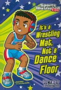 It's a Wrestling Mat, Not a Dance Floor (Paperback)