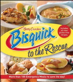 Betty Crocker Bisquick to the Rescue: More Than 100 Emergency Meals to Save the Day! (Paperback)