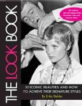 The Look Book: 50 Iconic Beauties and How to Achieve Their Signature Styles (Paperback)