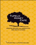 Tupelo Honey Cafe: Spirited Recipes from Asheville's New South Kitchen (Hardcover)