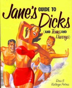 Jane's Guide to Dicks (And Toms and Harrys) (Paperback)