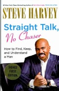 Straight Talk, No Chaser: How to Find, Keep, and Understand a Man (Hardcover)