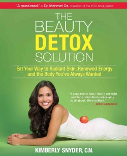 The Beauty Detox Solution: Eat Your Way to Radiant Skin, Renewed Energy and the Body You've Always Wanted (Paperback)