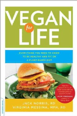 Vegan for Life: Everything You Need to Know to Be Healthy and Fit on a Plant-Based Diet (Paperback)