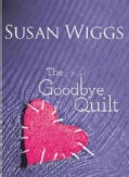 The Goodbye Quilt (Hardcover)