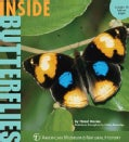 Inside Butterflies: Enter the Wonderful World of Butterflies and Moths (Hardcover)