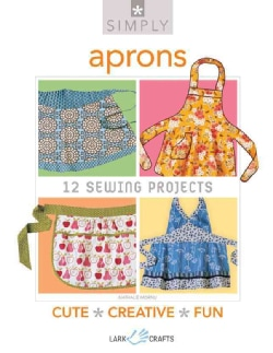 Simply Aprons: 12 Sewing Projects (Paperback)