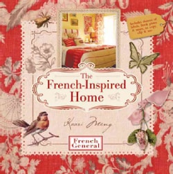 The French-Inspired Home, with French General (Paperback)