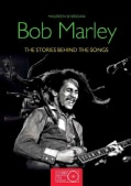 Bob Marley: The Stories Behind the Songs (Paperback)