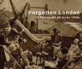 Forgotten London: A Picture of Life in the 1920s (Hardcover)