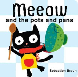 Meeow and the Pots and Pans (Board book)