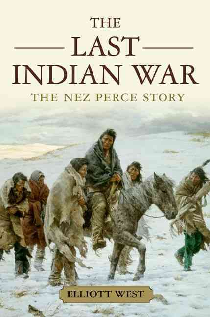 The Last Indian War: The Nez Perce Story (Paperback)