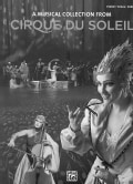 A Musical Collection From Cirque du Soleil: Piano/Vocal/chords (Paperback)