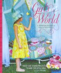 Girl's World: Twenty-One Sewing Projects to Make for Little Girls (Hardcover)