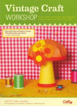 Vintage Craft Workshop: Fresh Takes on Twenty-Four Classic Projects from the '60s and '70s (Paperback)