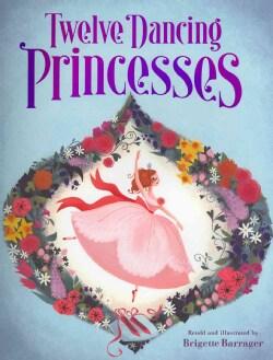 Twelve Dancing Princesses (Hardcover)