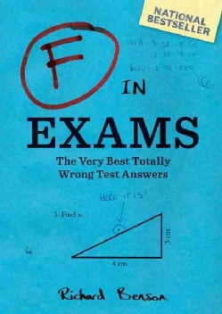 F in Exams: The Very Best Totally Wrong Test Answers (Paperback)