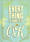 Everything Is Going to Be OK (Hardcover)