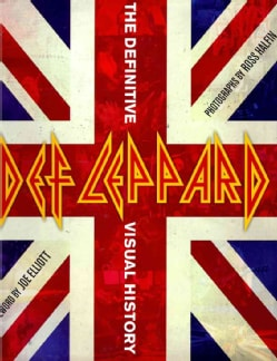 Def Leppard: The Definitive Visual History (Hardcover)