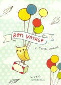 Bon Voyage a Travel Journal (Notebook / blank book)