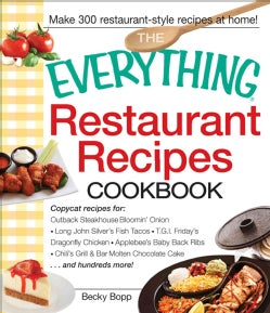 The Everything Restaurant Recipes Cookbook: Copycat Recipes for Outback Steakhouse Bloomin' Onion, Long John Silv... (Paperback)