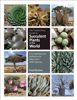 The Timber Press Guide to Succulent Plants of the World: A Comprehensive Reference to More Than 2000 Species (Hardcover)
