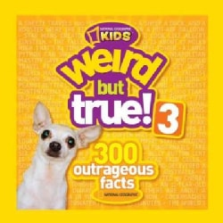 Weird But True! 3: 300 Outrageous Facts (Paperback)