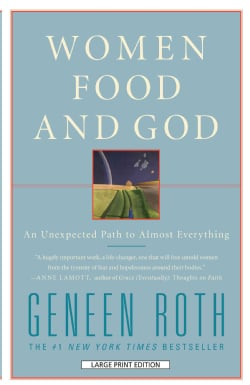 Women, Food and God: An Unexpected Path to Almost Everything (Paperback)