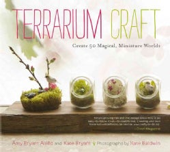 Terrarium Craft: Create 50 Magical, Miniature Worlds (Paperback)