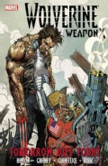 Wolverine Weapon X 3: Tomorrow Dies Today (Paperback)